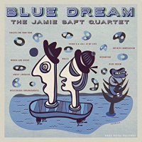 Jamie Saft Quartet: Blue Dream