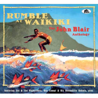 Rumble at Waikiki. The John Blair Anthology