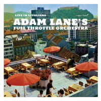 Adam Lane's Full Throttle Orchestra: Live in Ljubljana