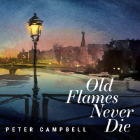 Album Old Flames Never Die by Peter Campbell