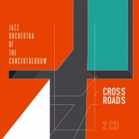 Jazz Orchestra of the Concertgebouw: Crossroads