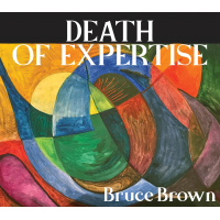 Vocalist/Songwriter Bruce Brown Weaves Witty Narratives Over Soulful Jazz On 'Death Of Expertise'