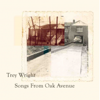 Album Songs From Oak Avenue by Trey Wright