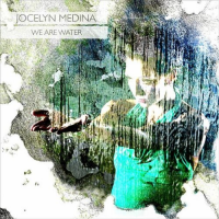 Album We Are Water by Jocelyn Medina