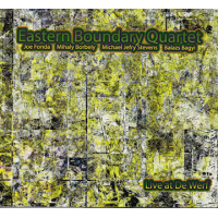 "Album Eastern Boundary Quartet ""Live at DeWerf"" by Michael Jefry Stevens"