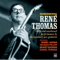 Remembering René Thomas. Rare and Unreleased Performances by the...