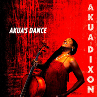 """Akua's Dance,"" Third CD By Cellist / Composer / Arranger Akua Dixon, To Be Released February 10"