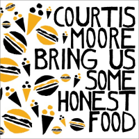 Bring Us Some Honest Food by Aaron Moore