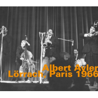 Album Lorrach, Paris 1966 by Albert Ayler