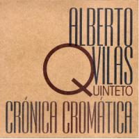 Alberto Vilas Quinteto: Crónica Cromática