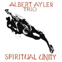 Album Spiritual Unity by Albert Ayler