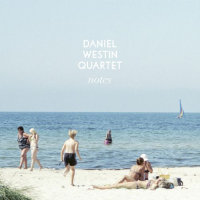 Daniel Westin Quartet's Debut Album Notes Renowned In International And Domestic Press