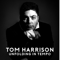 Tom Harrison: Unfolding In Tempo