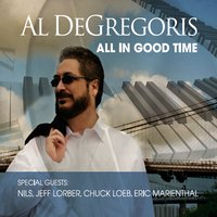 Al DeGregoris: All In Good Time