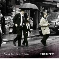 Aleks Girshevich Trio: Tomorrow