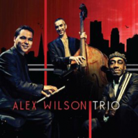 "Read ""Alex Wilson Trio"" reviewed by Bruce Lindsay"