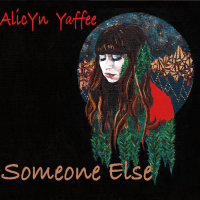 Someone Else by Alicyn Yaffee