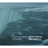 Alister Spence and Myra Melford: Everything Here Is Possible
