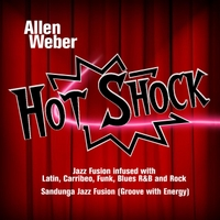 "Distributor/Music Store Squidco.com Adds Allen Weber ""Hot Shock"" Album To Library"