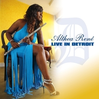 "Althea Rene' Productions LLC Presents The Release Of New CD ""Althea Rene' Live In Detroit"""