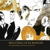 Garzone / Bergonzi / Moses / Andersson: Splitting up in Boston