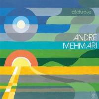 Andre Mehmari: Afetuoso