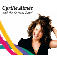 Cyrille Aimée and the Surreal Band by Cyrille Aimee