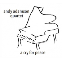 Andy Adamson Quartet: A Cry For Peace
