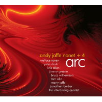 Andy Jaffe Nonet +4: Arc