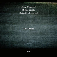 Album Trio Libero by Andy Sheppard