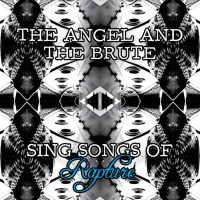 "Read ""The Angel and the Brute Sing Songs of Rapture"" reviewed by Troy Dostert"