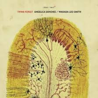 Album Twine Forest by Angelica Sanchez/ Wadada Leo Smith