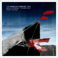 Angelica Sanchez: Float The Edge