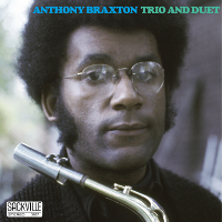 Anthony Braxton: Trio and Duet