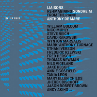 "Read ""Anthony de Mare: Liaisons: Re-Imagining Sondheim from the Piano"" reviewed by John Kelman"