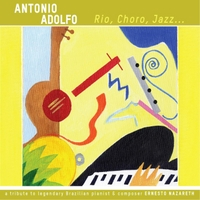 Album Rio, Choro, Jazz... by Antonio Adolfo
