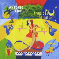 Album Tropical Infinito by Antonio Adolfo