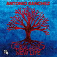Album New Life by Antonio Sanchez