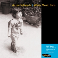 Anton Schwartz: When Music Calls