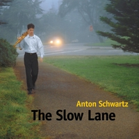 Album The Slow Lane by Anton Schwartz
