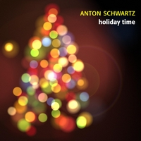 Album Holiday Time by Anton Schwartz