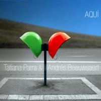 Album Aquí (with Tatiana Parra). by Andres Beeuwsaert