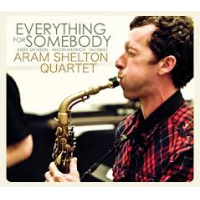 Album Everything For Somebody by Aram Shelton