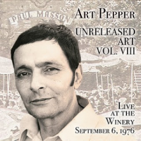 "Read ""Art Pepper: Unreleased Art Vol. VIII - Live At The Winery, September 6, 1976"" reviewed by C. Michael Bailey"