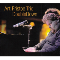 Art Fristoe Trio: Double Down