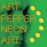 Art Pepper: Neon Art: Volume 3
