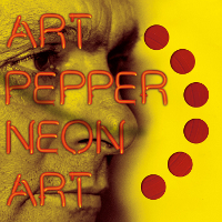"Read ""Art Pepper: Unreleased Art Pepper, Vol. VII and Neon Art"" reviewed by C. Michael Bailey"