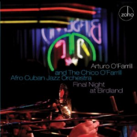 Arturo O'Farrill and the Chico O'Farrill Afro Cuban Jazz Orchestra: Final Night at Birdland