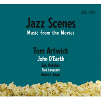 Tom Artwick: Jazz Scenes: Music from the Movies