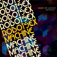 Album Robot Sex Machine by Adam De Lucia
